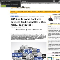 2015 ou le come back des agences traditionnelles ? Oui, mais... pas toutes !