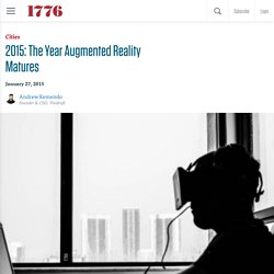 2015: The Year Augmented Reality Matures - 2015: The Year Augmented Reality Matures