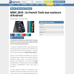 MWC 2015 : la French Tech aux couleurs d'Android