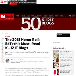 The 2015 Honor Roll: EdTech's Must-Read K–12 IT Blogs