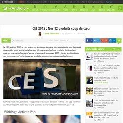 CES 2015 : Nos 12 produits coup de cœur