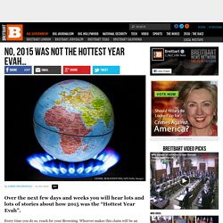 No, 2015 Was Not The Hottest Year Evah...