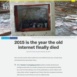 2015 is the year the old internet finally died