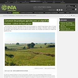 INRA 31/03/15 Concevoir des pratiques agricoles avec un objectif de résultats : cultiver de l'eau propre