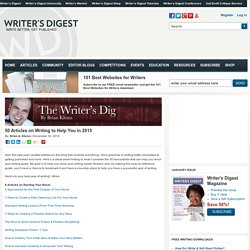 50 Articles on Writing to Help You in 2015WritersDigest.com