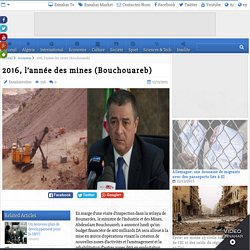 2016, l'année des mines (Bouchouareb)