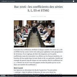 Bac 2016: les coefficients des séries S, L, ES et STMG