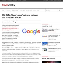 ITB 2016: Google says 'not now, not e...