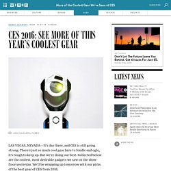 CES 2016: See More of This Year's Coolest Gear