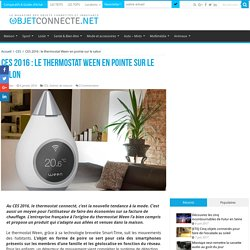 CES 2016 : le thermostat Ween en pointe sur le salon