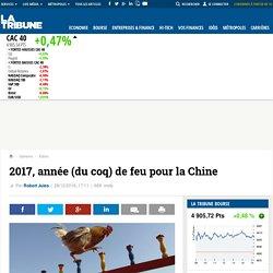 2017, année (du coq) de feu pour la Chine
