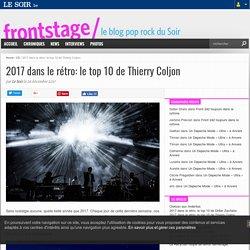 2017 dans le rétro: le top 10 de Thierry Coljon
