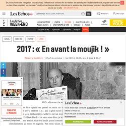 2017: «En avant la moujik!», Les Echos Week-end