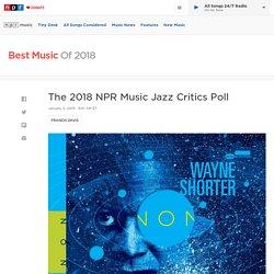 The 2018 NPR Music Jazz Critics Poll