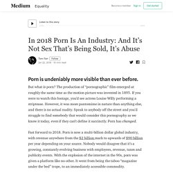 In 2018 Porn Is An Industry: And It's Not Sex That's Being Sold, It's Abuse
