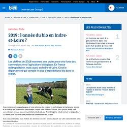 FRANCE BLEU 25/02/19 2019 : l'année du bio en Indre-et-Loire ?