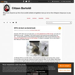 2019, du burn au bored (out) - Citizen Bartoldi