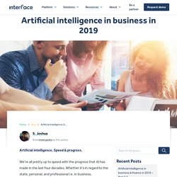 2019, the power of technology and AI in business.