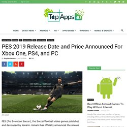 PES 2019 Release Date and Price Announced For Xbox One, PS4, and PC