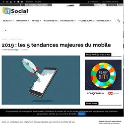 2019 : les 5 tendances majeures du mobile
