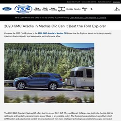 2020 GMC Acadia in Madras OR: Can it Beat the Ford Explorer