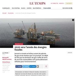 2020 sera l'année des énergies fossiles