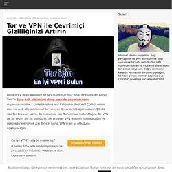 2020'de Tor için En İyi VPN'i Bulun
