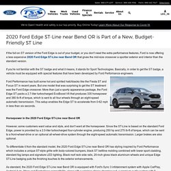 2020 Ford Edge ST-Line near Bend OR is Part of a New, Budget-Friendly ST Line