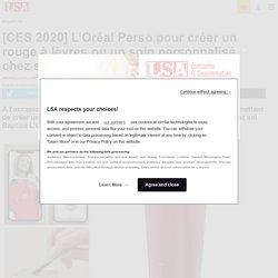 [CES 2020] L'Oréal Perso pour créer un...