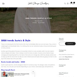 2020 trends: kurta's & Style