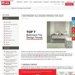2021 Bathroom Tile Design Trends