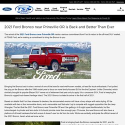 2021 Ford Bronco near Prineville OR is Back and Better Than Ever