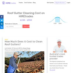 2021 How Much Does it Cost to Clean Roof Gutter?