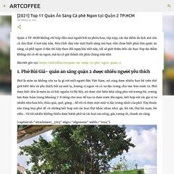 [2021] Top 11 Quán Ăn Sáng Cà phê Ngon tại Quận 2 TP.HCM