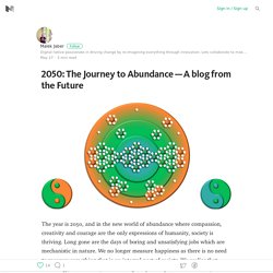 2050: The Journey to Abundance — A blog from the Future
