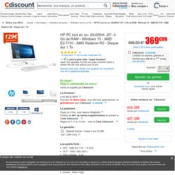 "HP PC tout en un- 20c000nf- 20""- 4 Go de RAM - Windows 10 - AMD E2-7110 - AMD Raderon R2 - Disque dur 1 To - Prix pas cher"