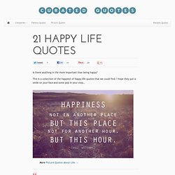 21 Happy Life Quotes - Curated Quotes