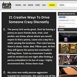 21 Ways to Drive Someone Crazy