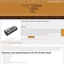 iPV 6X 215W YiHi SX330 F6 Box Mod - Longhorn Vapor