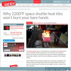 Why 2200°F space shuttle heat tiles won't burn your bare hands