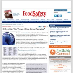 FOOD SAFETY MAGAZINE – DEC 2014 - ISO 22000: The Times…They Are A-Changing*.