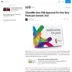 23andMe Gets FDA Approval For One Very Particular Genetic Test