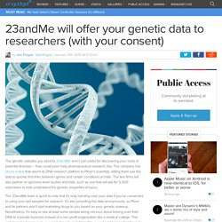 23andMe will offer your genetic data to researchers (with your consent)