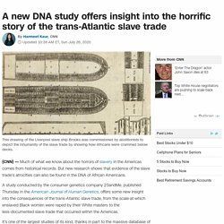 7/26/20: DNA study offers insight into shameful story of the trans-Atlantic slave trade