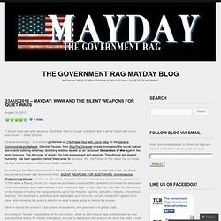23Aug2013 – MAYDAY: WWIII and the SILENT WEAPONS FOR QUIET WARS
