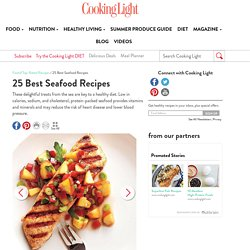 View All Photos – 25 Best Seafood Recipes