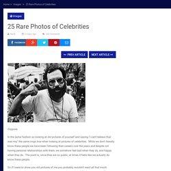 Twenty Five Rare Pictures of Celebrities