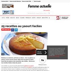 25 recettes au yaourt faciles