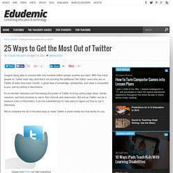 25 Ways to Get the Most Out of Twitter
