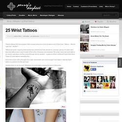 25 Wrist Tattoos | Penny's Daybook | www.PennysDaybook.com - StumbleUpon